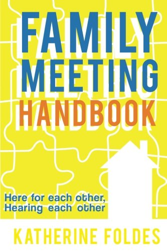 Family Meeting Handbook: Here for Each Other, Hearing Each Other [Katherine Foldes] (Tapa Blanda)