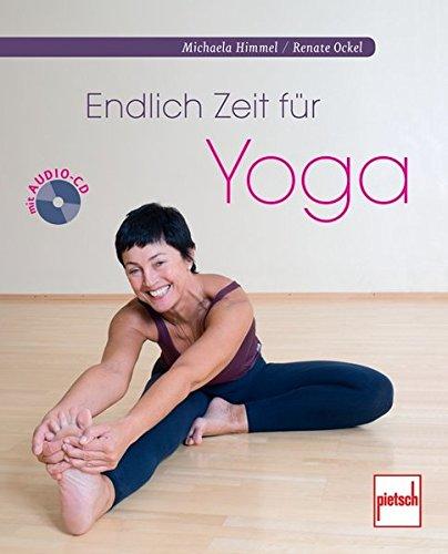 Endlich Zeit für Yoga: mit Audio-CD