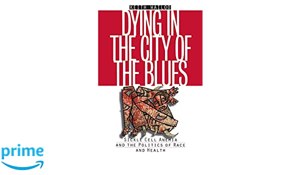 Dying in the City of the Blues: Sickle Cell Anemia and the