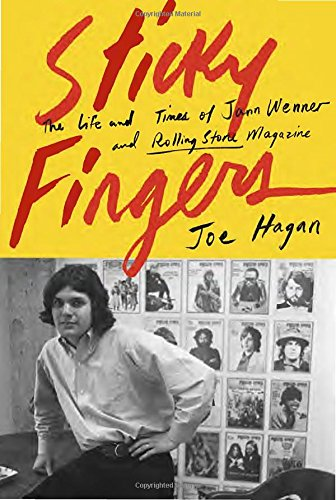 Sticky Fingers: The Life and Times of Jann Wenner and Rolling Stone Magazine cover