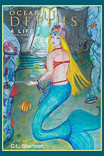 OCEAN DEPTHS: A LIFE BOOK THREE