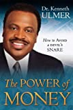 The Power of Money, Kenneth C. Ulmer, 0768431999