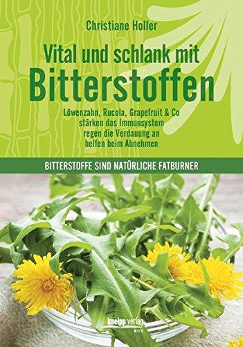 Vital und schlank mit Bitterstoffen: Löwenzahn,Rucola, Grapefruit & Co