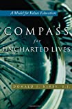 Compass for Uncharted Lives : A Model for Values Education, Donald J. Kirby, 0815631537