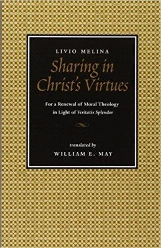 Sharing in Christ's Virtues: For the Renewal of Moral Theology in Light of Veritatis ()
