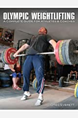 Olympic Weightlifting: A Complete Guide for Athletes & Coaches: 1 Paperback