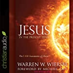 Jesus in the Present Tense: The I AM Statements of Christ   Warren Wiersbe
