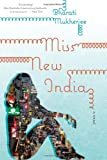 Miss New India, Bharati Mukherjee, 0618646531