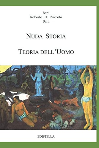 NUDA STORIA TEORIA DELL'UOMO (Italian Edition)