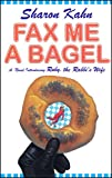 Fax Me a Bagel, Sharon Kahn, 0684854988