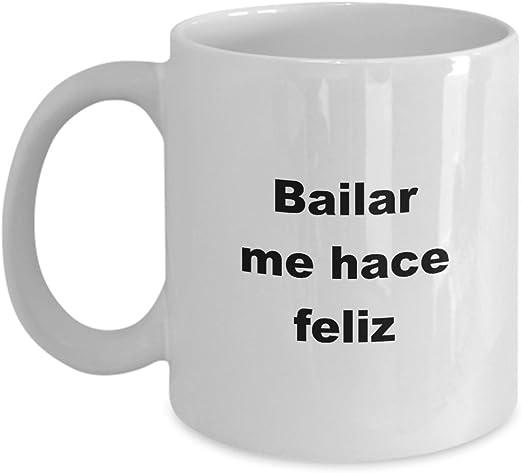 Amazon.com: Taza de cafe Bailar me hace feliz Regalo de ...