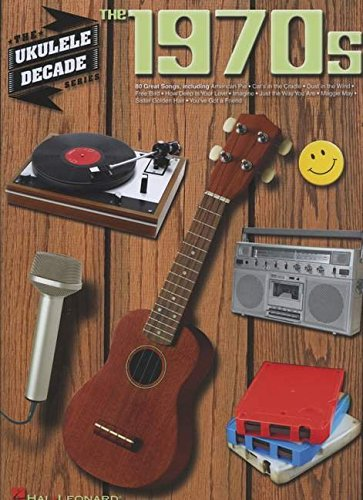 The 1970s: The Ukulele Decade - The Decade 70s