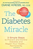 The Diabetes Miracle, Diane Kress, 0738216011