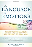 Image of The Language of Emotions: What Your Feelings Are Trying to Tell You
