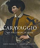 img - for Caravaggio and His Followers in Rome (National Gallery of Canada) by David Franklin (2011-09-06) book / textbook / text book