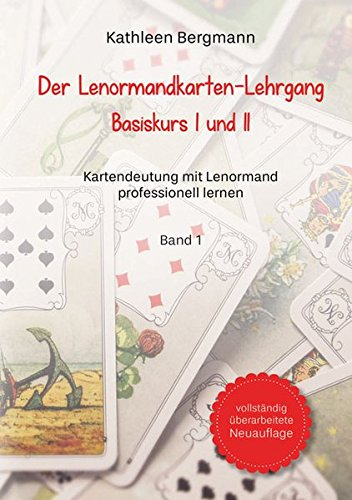 der-lenormandkarten-lehrgang-basiskurs-i-und-ii-band-1