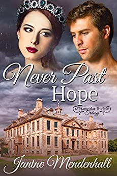 Never Past Hope (Triangular Trade Trilogy Book 2) by [Mendenhall, Janine]