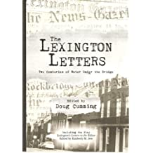 """The Lexington Letters (Two Centuries of Water Under the Bridge; Includes the play, """"Lexington's Letters to the Editor"""")"""