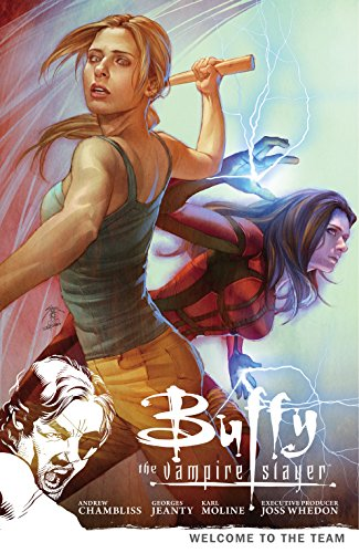 Buffy the Vampire Slayer Season 9 Volume 4: Welcome to the Team (Buffy the Vampire Slayer Season 9 Series) -