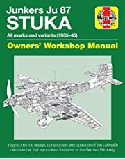 Junkers JU 87 Stuka Owners' Workshop Manual: All marks and variants (1935 - 45)
