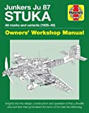 Junkers JU 87 Stuka Owners' Workshop Manual: All