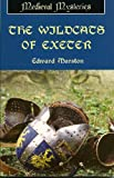 Front cover for the book The Wildcats of Exeter by Edward Marston