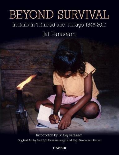 Beyond Survival: Indians in Trinidad and Tobago, 1845-2017