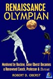 img - for Renaissance Olympian: Mentored by Rockne, Gene Oberst becomes a Renowned Coach, Professor & Artist (Volume 2) book / textbook / text book