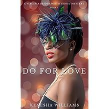 Do For Love (A Virginia Bridgeforth Ghost Mystery #1)