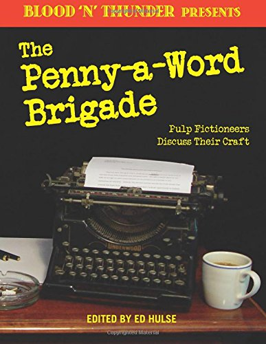 Blood 'n' Thunder Presents  The Penny A Word Brigade  Pulp Fictioneers Discuss Their Craft