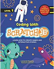 Coding with ScratchJR (Vol. 1): Learn How To Create Games And Interactive Stories