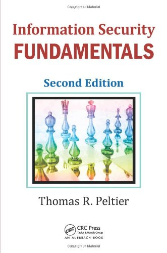 Information Security Fundamentals, 2nd Edition by Thomas R. Peltier, Publisher : Auerbach Publications