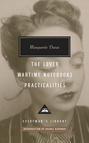 The Lover, Wartime Notebooks, Practicalities (Everyman's Library Contemporary Classics Series)