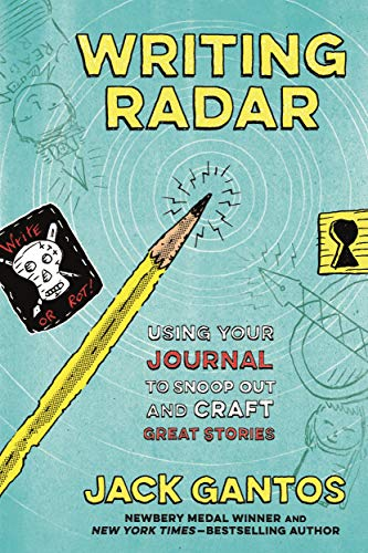 Writing Radar: Using Your Journal to Snoop Out and Craft Great Stories (Best Jobs For Aspiring Writers)