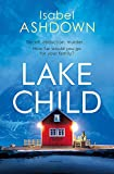 Lake Child: A twisty psychological thriller you won't be able to put down