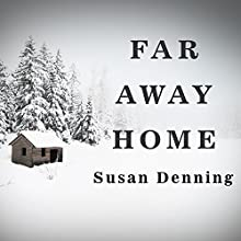 Far Away Home Audiobook by Susan Denning Narrated by Tavia Gilbert