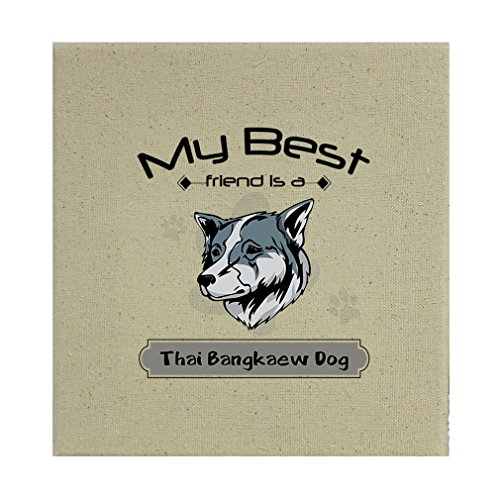 Style in Print Stretched Natural Canvas My Best Friend Is Thai Bangkaew Dogdog 12''X12'' by Style in Print