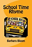 School Time Rhyme: (A rhyming children's picture book)