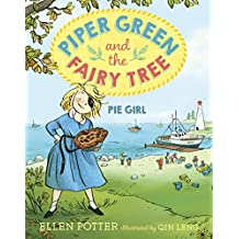Piper Green and the Fairy Tree: Pie Girl