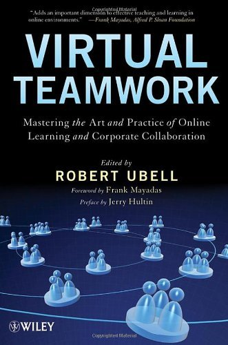 By : Virtual Teamwork: Mastering the Art and Practice of Online Learning and Corporate Collaboration