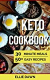 Keto Diet Cookbook: 30 minute meals (Low Carb Diet, High Fat Diet, Keto For Beginners, Keto Recipes, Fast Cooking)