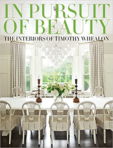 In pursuit of beauty the interiors of timothy whealon timothy whealon dan shaw 9780847846009 amazon com books