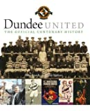 Dundee United: The Official Centenary History
