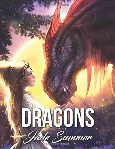 Dragons  An Adult Coloring Book With Mythical Fantasy Creatures Beautiful Warrior Women And Epic Fantasy Scenes For Dragon Lovers