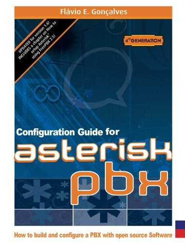 Configuration Guide for Asterisk PBX - Goncalves, Flavio E.