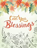 Color Your Blessings: A Christian Coloring Book for Relaxation, Inspiration and Stress Relief: Scripture Coloring Book with Psalm and Bible Verse ... Coloring Book for Adults) (Volume 1)