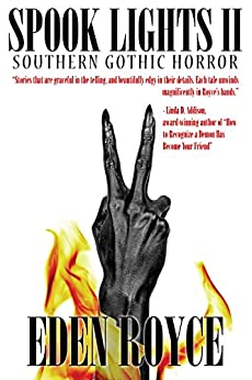 Spook Lights II: Southern Gothic Horror by [Royce, Eden]