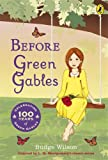 Front cover for the book Before Green Gables by Budge Wilson