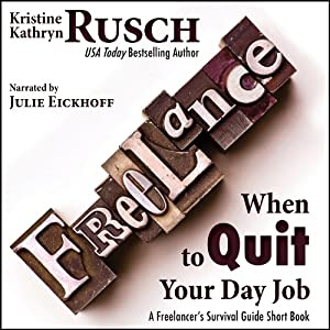 When to Quit Your Day Job: A Freelancer's Survival Guide Short Book Audiobook