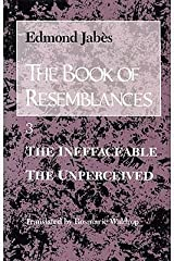 The Book of Resemblances [Vol. 3]: The Ineffaceable   The Unperceived Hardcover